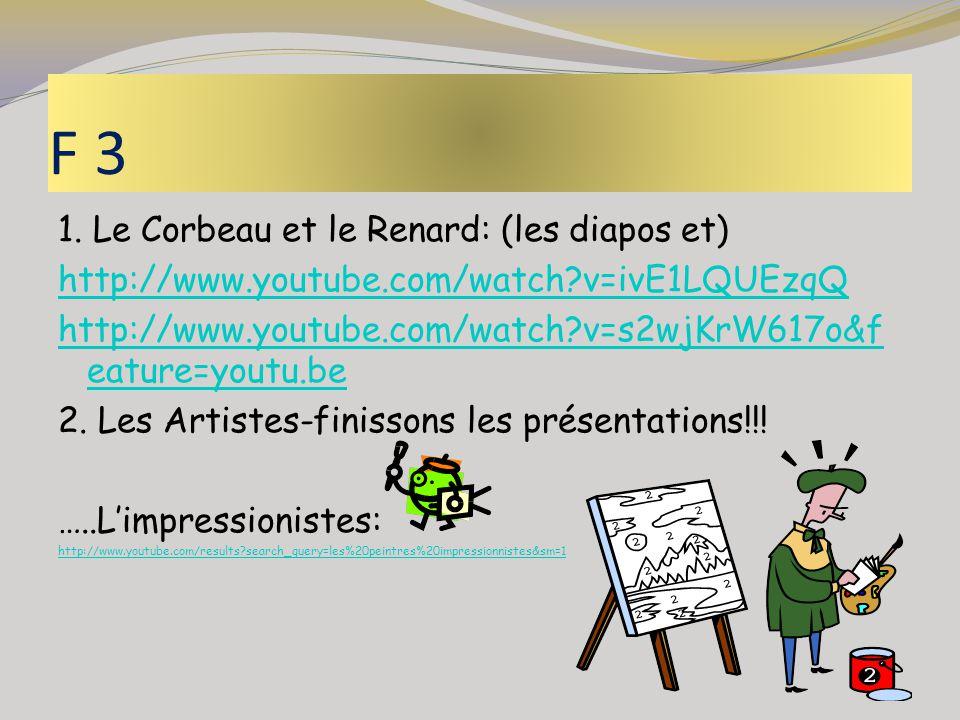 F 3 1. Le Corbeau et le Renard: (les diapos et)