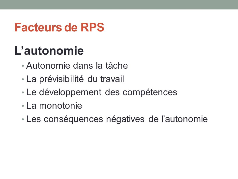 Facteurs de RPS L'autonomie Autonomie dans la tâche