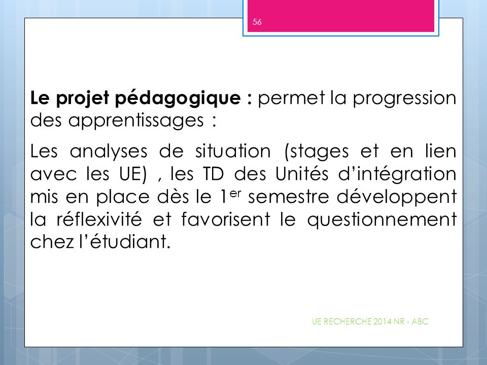 Le projet pédagogique : permet la progression des apprentissages :