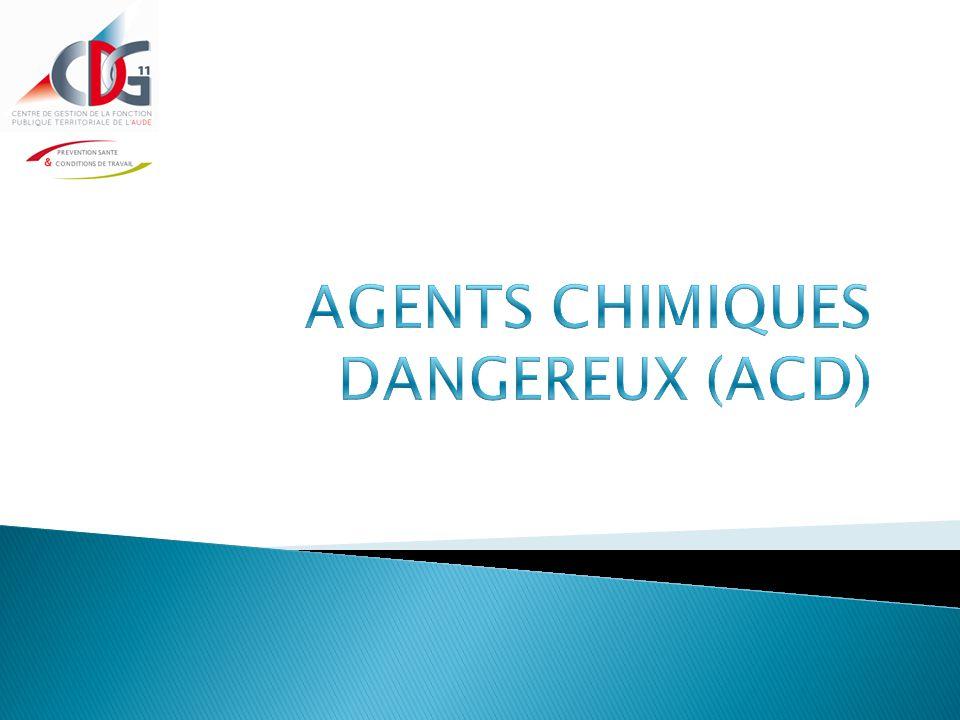 AGENTS CHIMIQUES DANGEREUX (ACD)