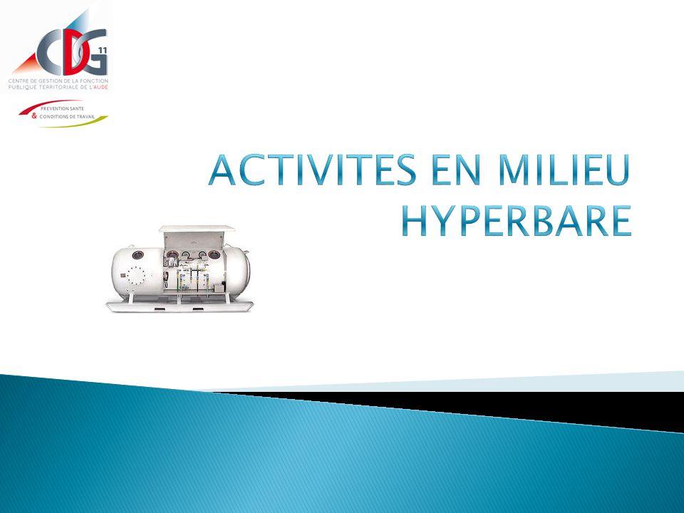 ACTIVITES EN MILIEU HYPERBARE