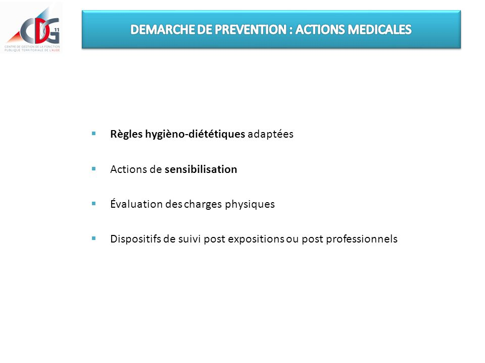 DEMARCHE DE PREVENTION : ACTIONS MEDICALES