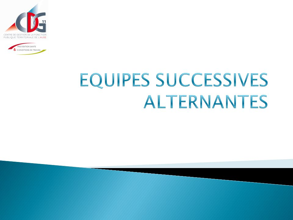 EQUIPES SUCCESSIVES ALTERNANTES
