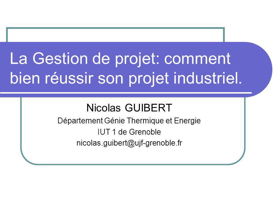 La Gestion de projet: comment bien réussir son projet industriel.