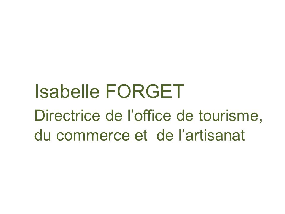 Isabelle FORGET. Directrice de l'office de tourisme,