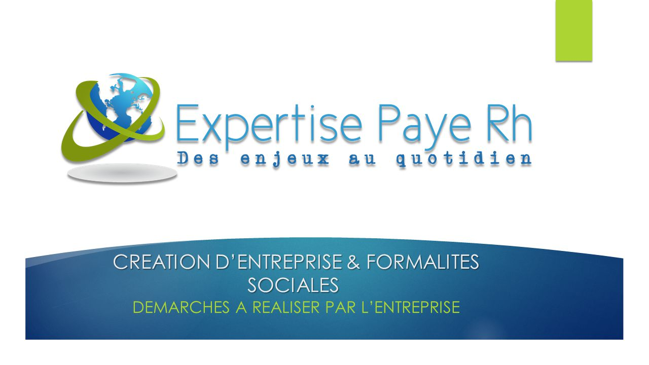 CREATION D'ENTREPRISE & FORMALITES SOCIALES