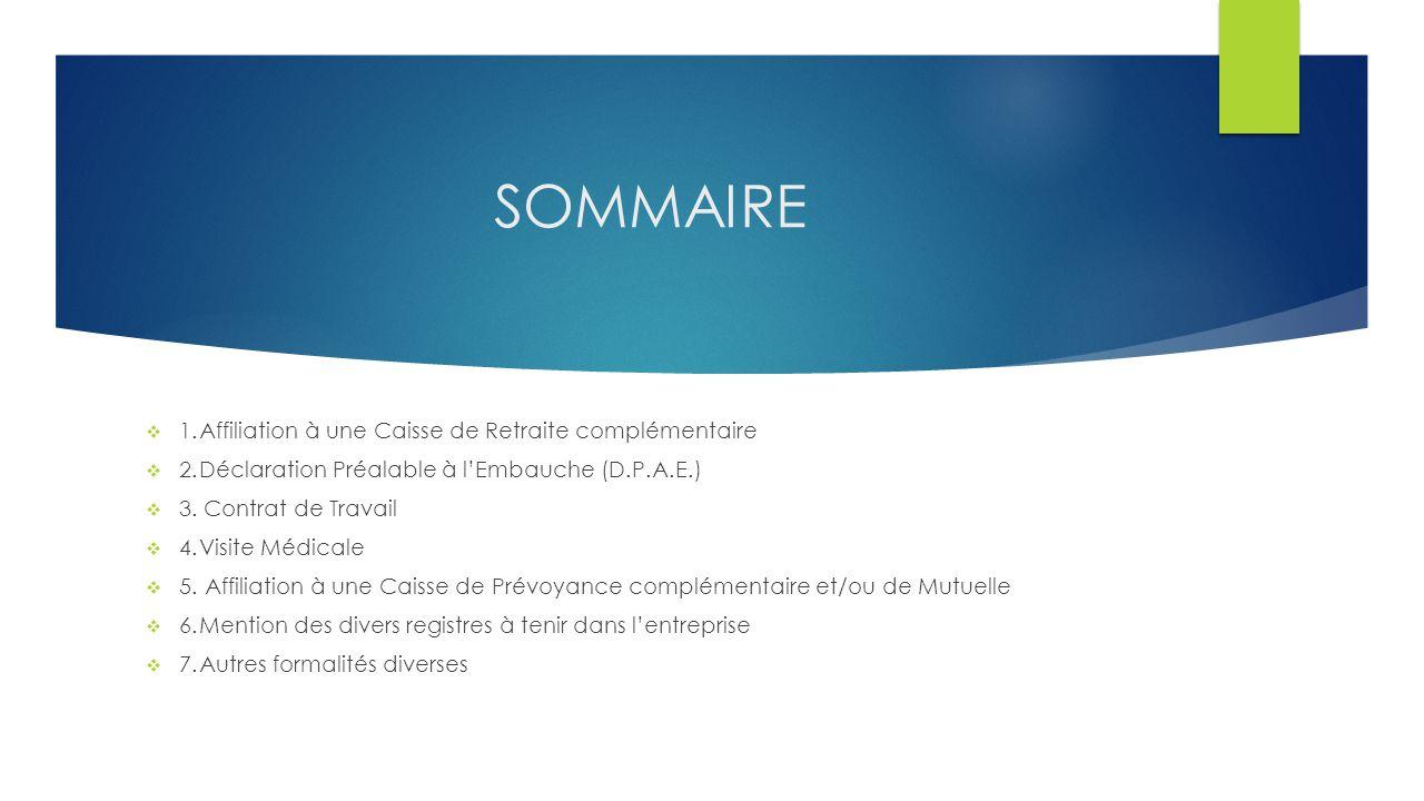 SOMMAIRE 1. Affiliation à une Caisse de Retraite complémentaire