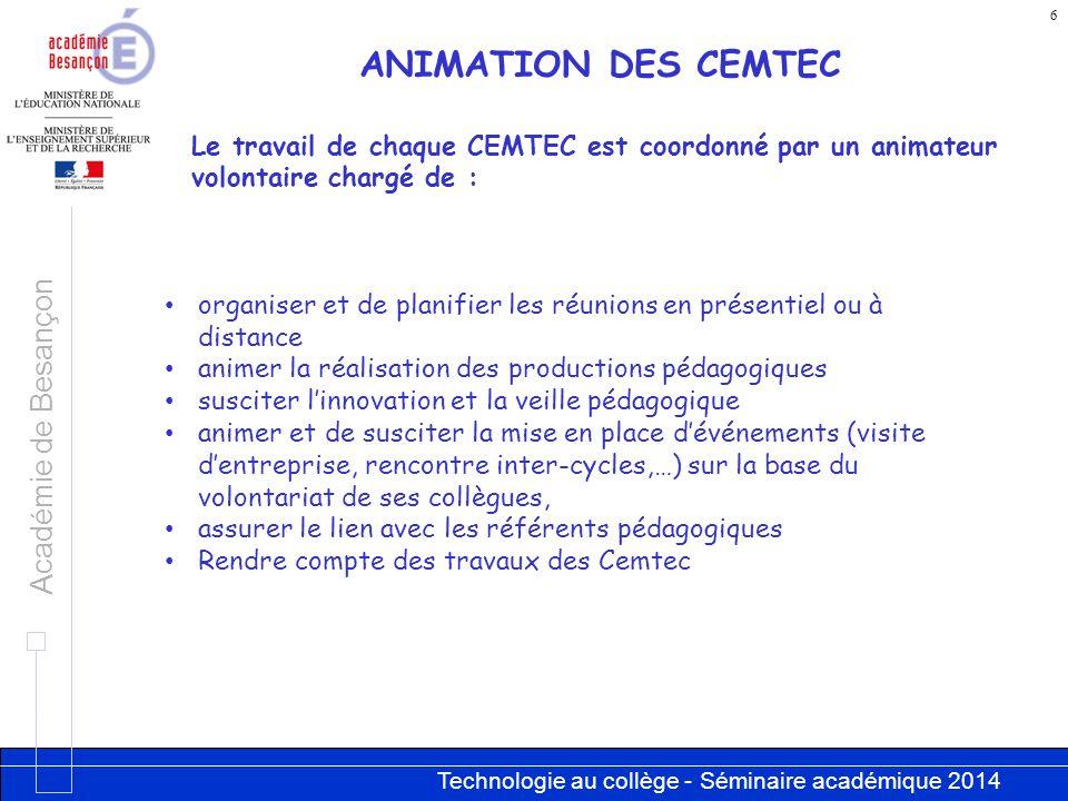 6 ANIMATION DES CEMTEC. Le travail de chaque CEMTEC est coordonné par un animateur volontaire chargé de :