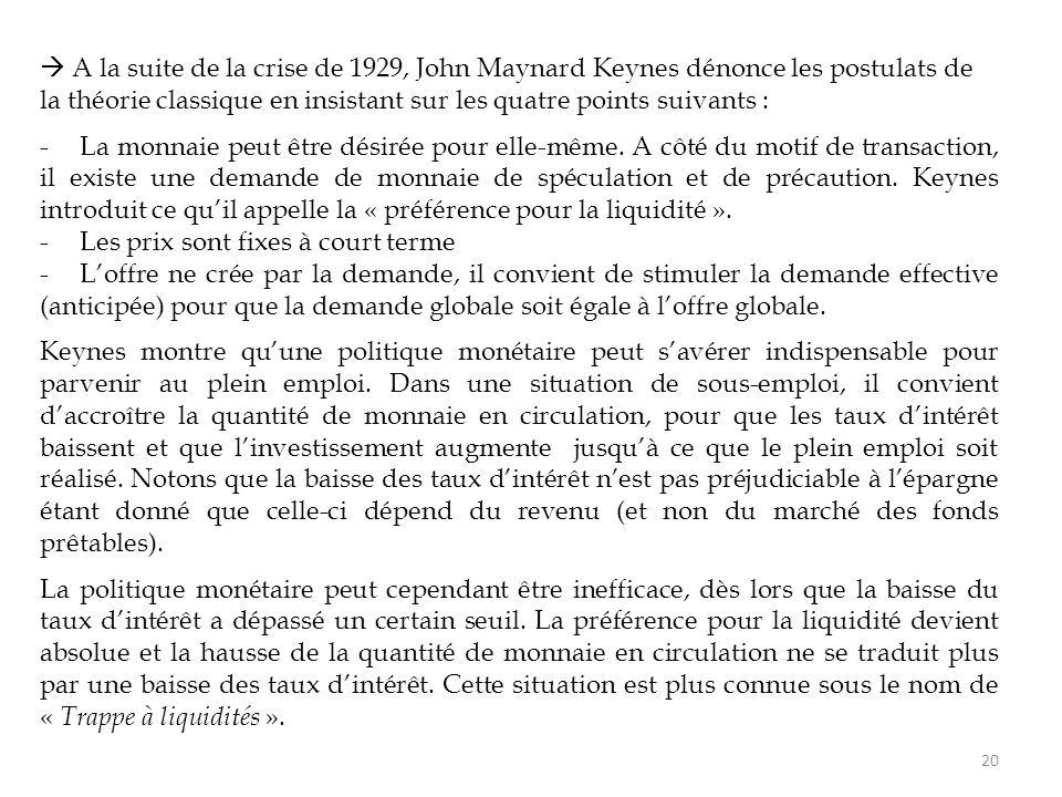  A la suite de la crise de 1929, John Maynard Keynes dénonce les postulats de la théorie classique en insistant sur les quatre points suivants :