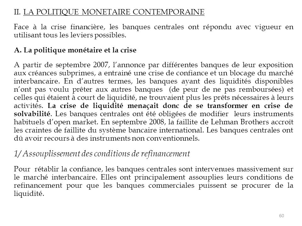 1/ Assouplissement des conditions de refinancement