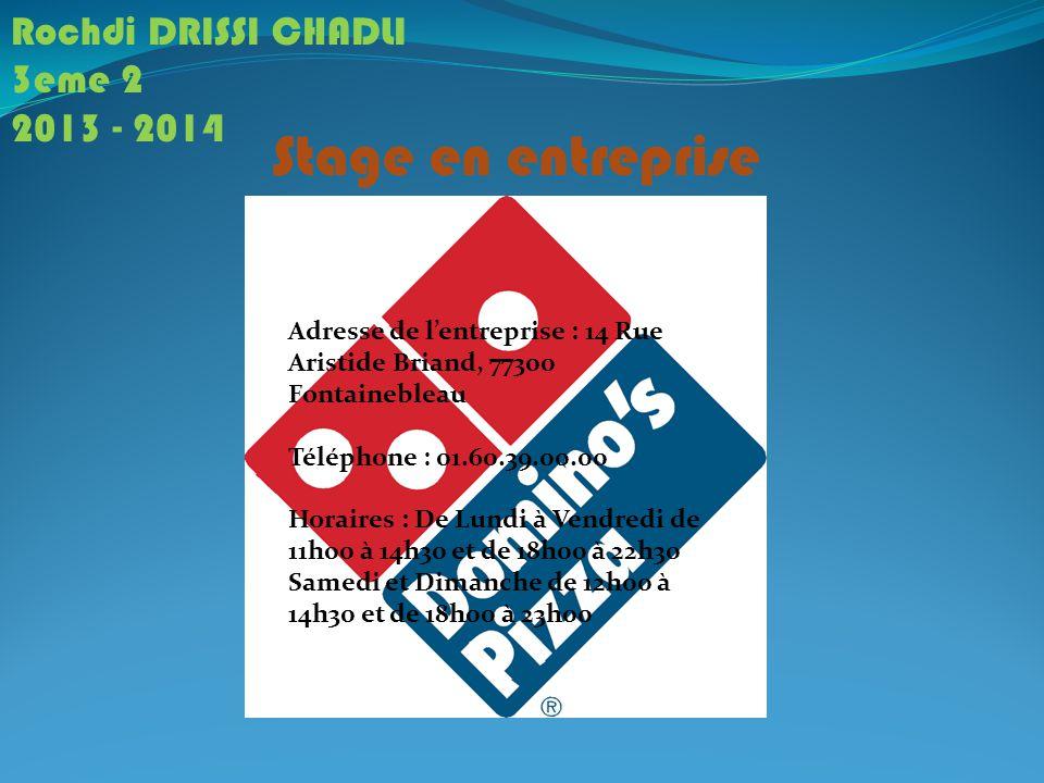 Stage en entreprise Rochdi DRISSI CHADLI 3eme 2 2013 - 2014