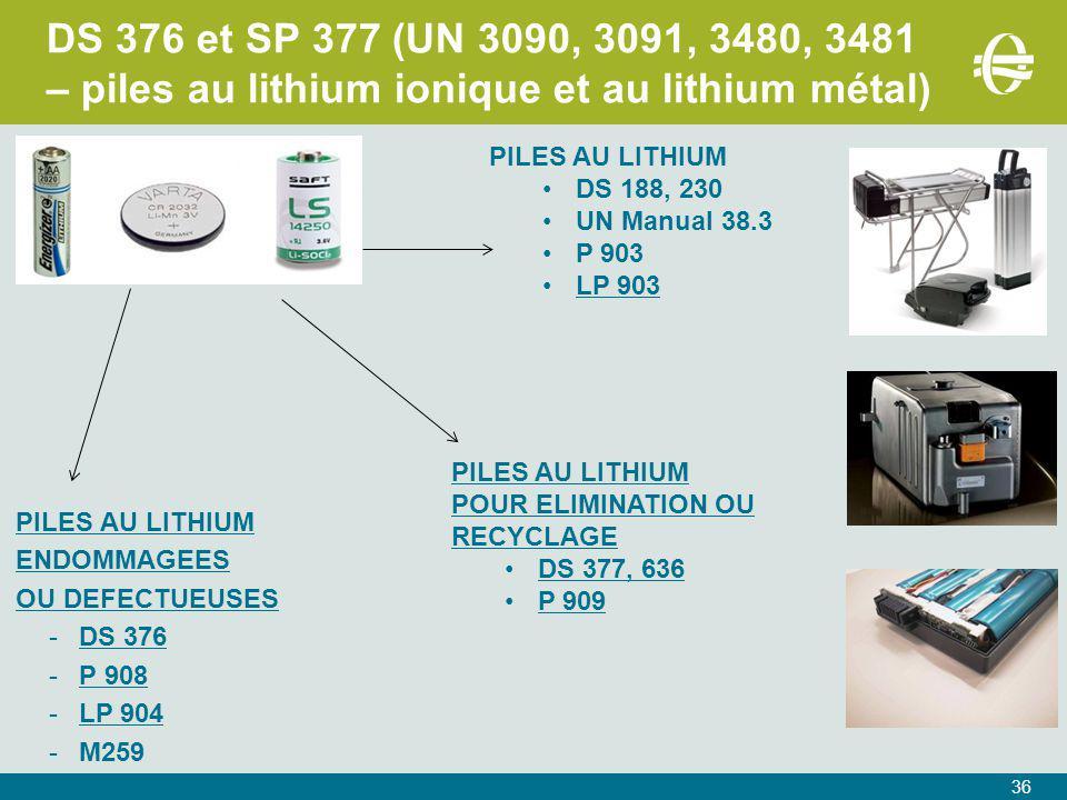 DS 376 et SP 377 (UN 3090, 3091, 3480, 3481 – piles au lithium ionique et au lithium métal)