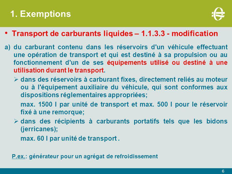 1. Exemptions Transport de carburants liquides – 1.1.3.3 - modification.