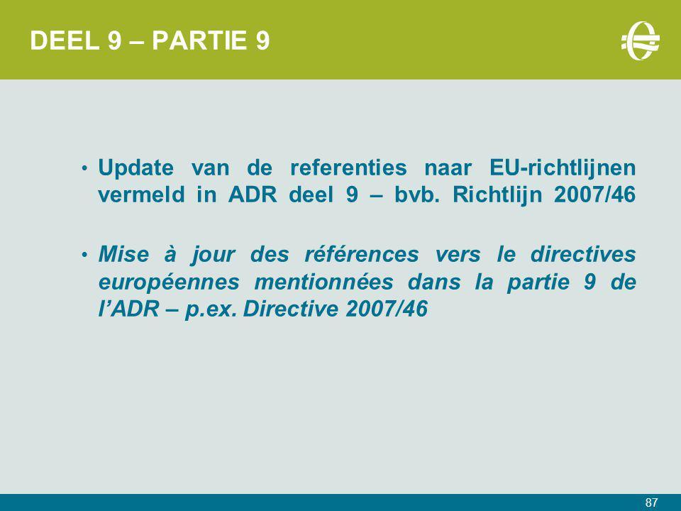 DEEL 9 – PARTIE 9 Update van de referenties naar EU-richtlijnen vermeld in ADR deel 9 – bvb. Richtlijn 2007/46.
