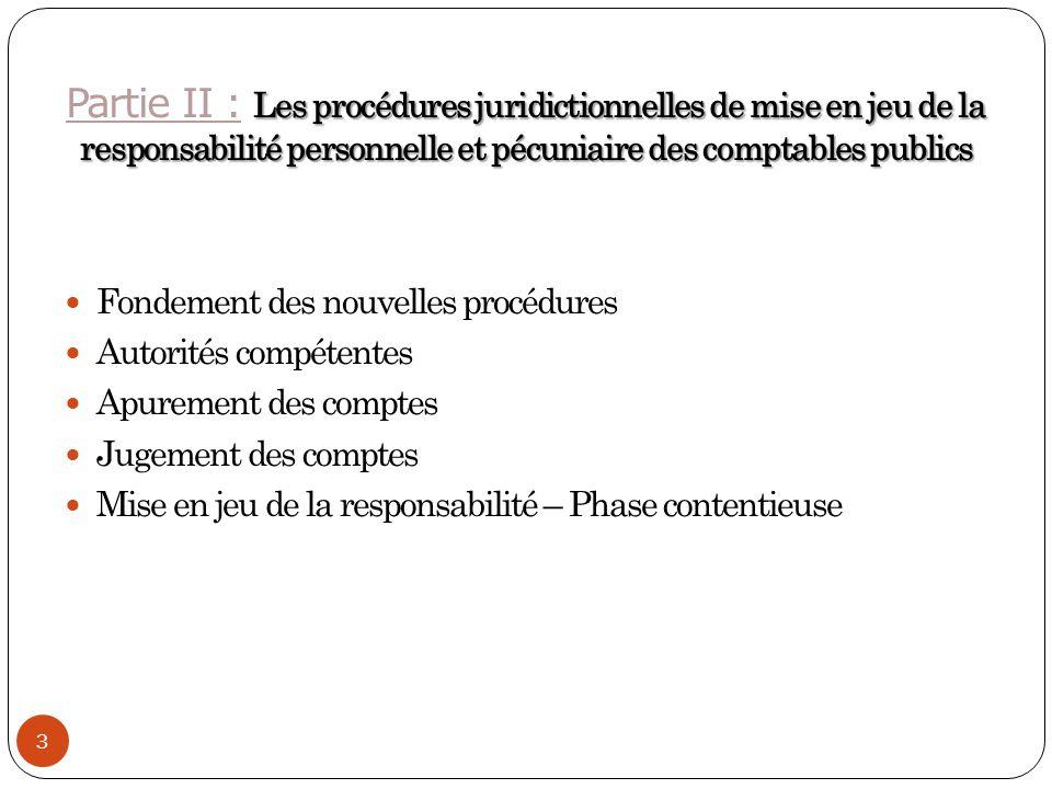 Partie II : Les procédures juridictionnelles de mise en jeu de la responsabilité personnelle et pécuniaire des comptables publics