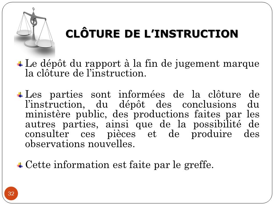 CLÔTURE DE L'INSTRUCTION