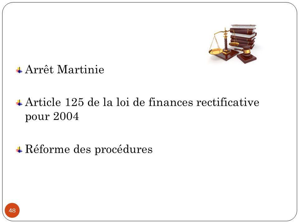 Arrêt Martinie Article 125 de la loi de finances rectificative pour 2004 Réforme des procédures