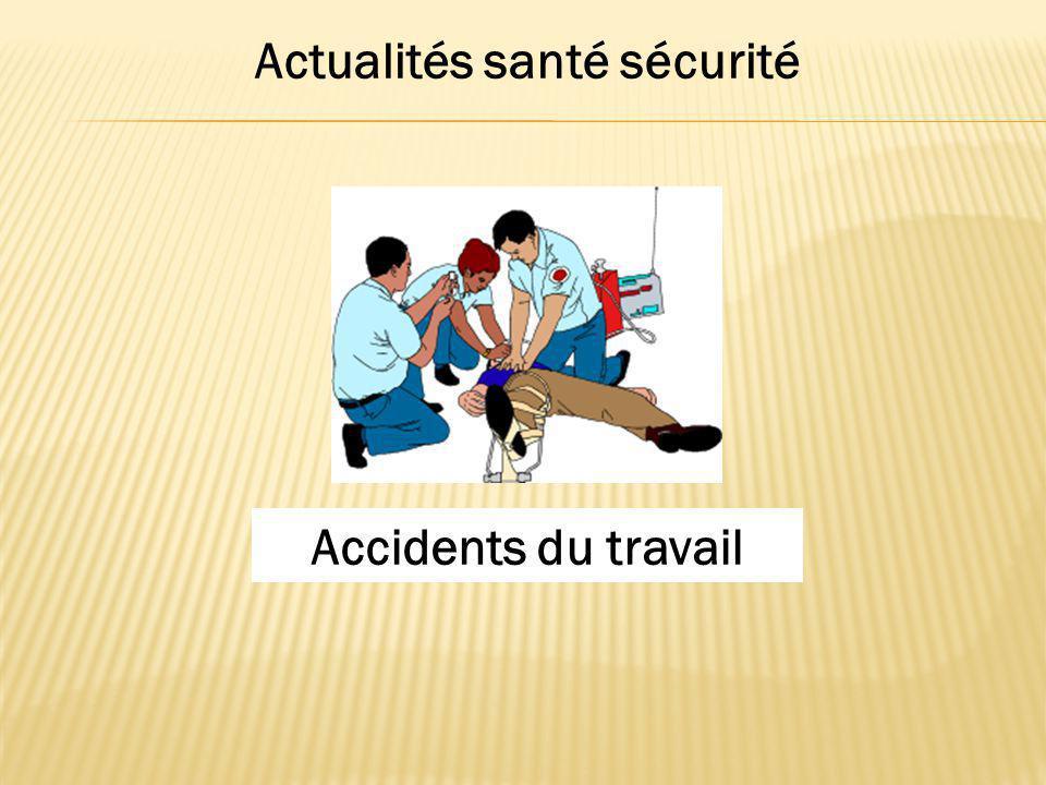 Actualités santé sécurité