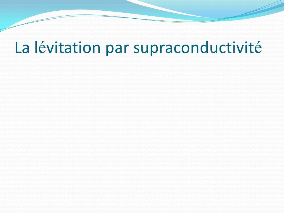 La lévitation par supraconductivité