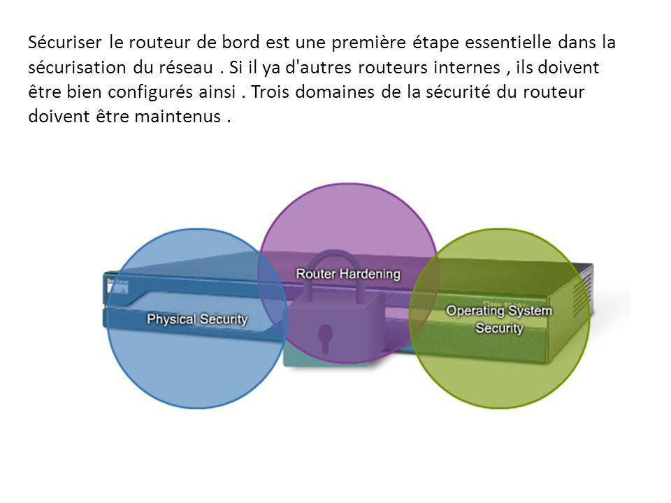 Sécuriser le routeur de bord est une première étape essentielle dans la sécurisation du réseau .