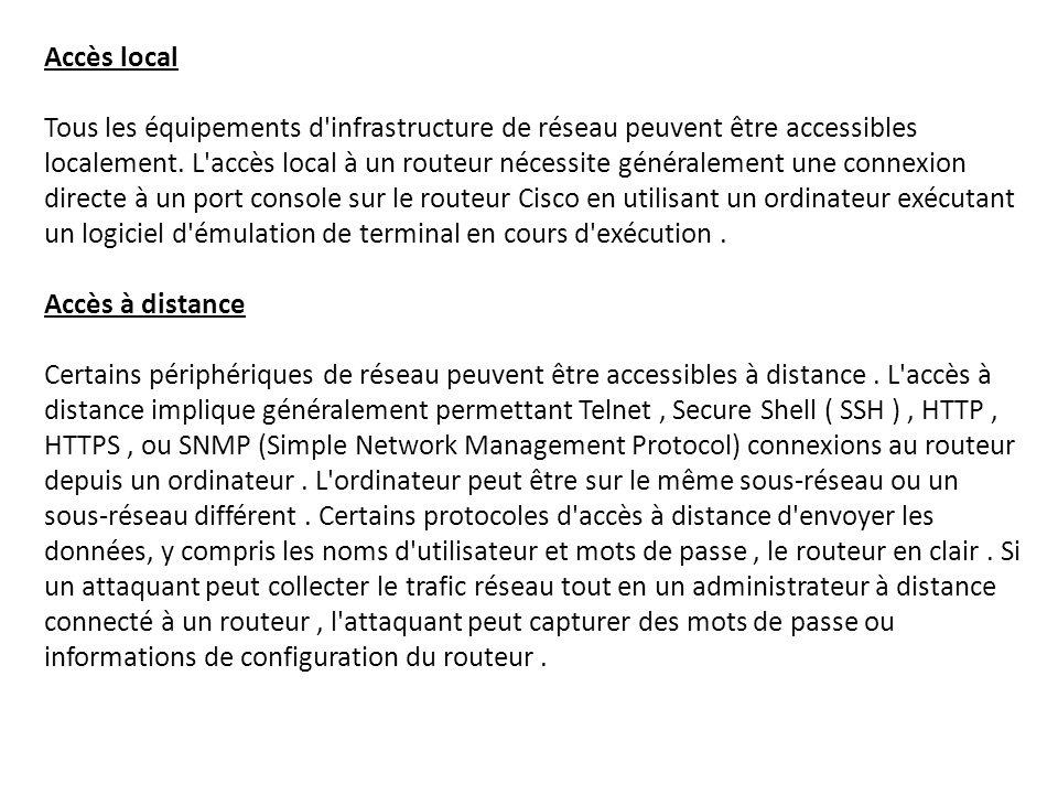 Accès local Tous les équipements d infrastructure de réseau peuvent être accessibles localement.