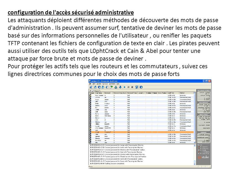 configuration de l accès sécurisé administrative Les attaquants déploient différentes méthodes de découverte des mots de passe d administration .