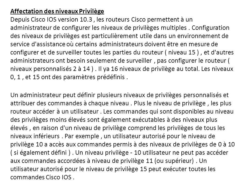 Affectation des niveaux Privilège Depuis Cisco IOS version 10