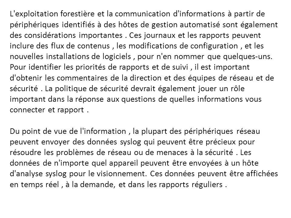 L exploitation forestière et la communication d informations à partir de périphériques identifiés à des hôtes de gestion automatisé sont également des considérations importantes .