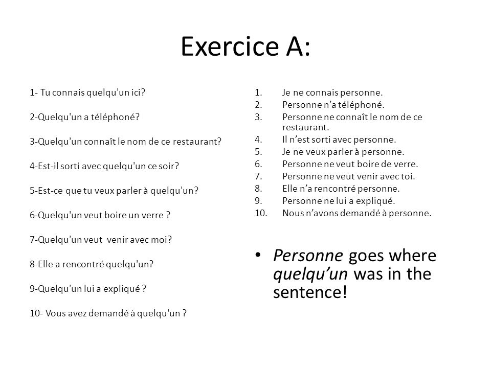 Exercice A: Personne goes where quelqu'un was in the sentence!