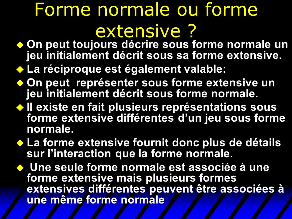 Forme normale ou forme extensive