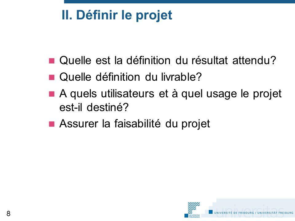 II. Définir le projet Quelle est la définition du résultat attendu