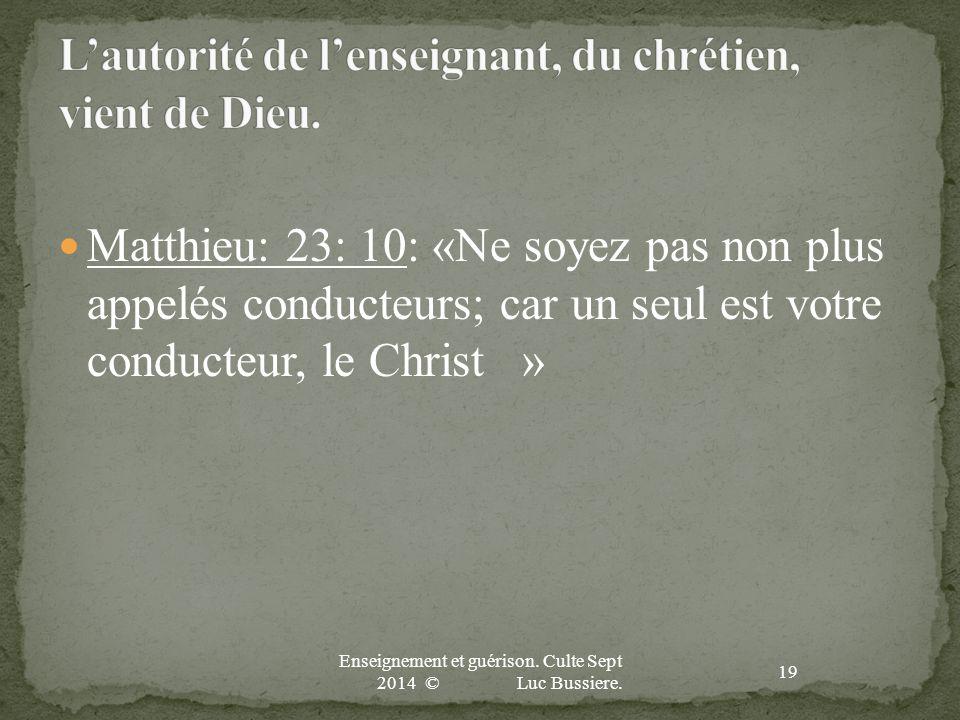 L'autorité de l'enseignant, du chrétien, vient de Dieu.