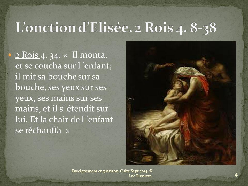 L'onction d'Elisée. 2 Rois 4. 8-38