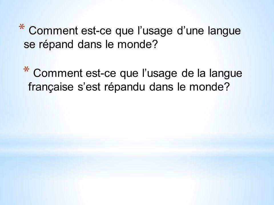 Comment est-ce que l'usage d'une langue se répand dans le monde