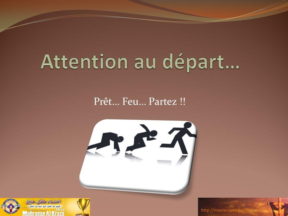 Attention au départ… Prêt… Feu… Partez !!