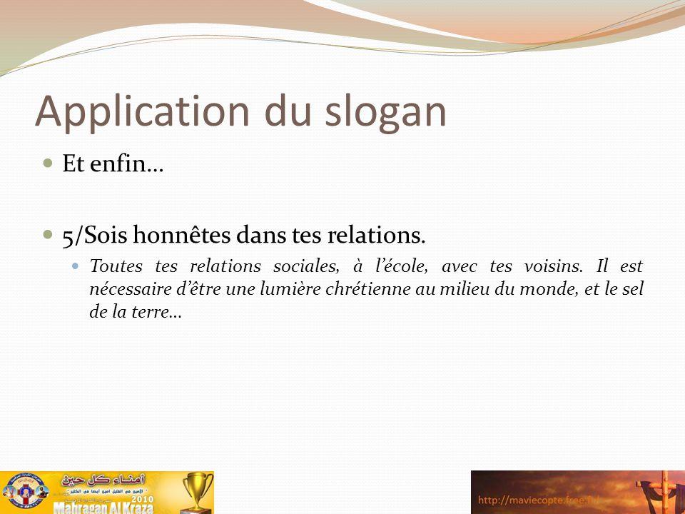 Application du slogan Et enfin… 5/Sois honnêtes dans tes relations.