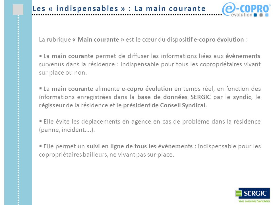 Les « indispensables » : La main courante