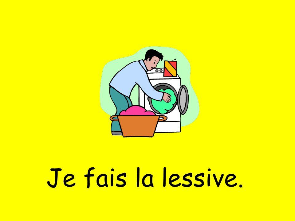 Je fais la lessive.