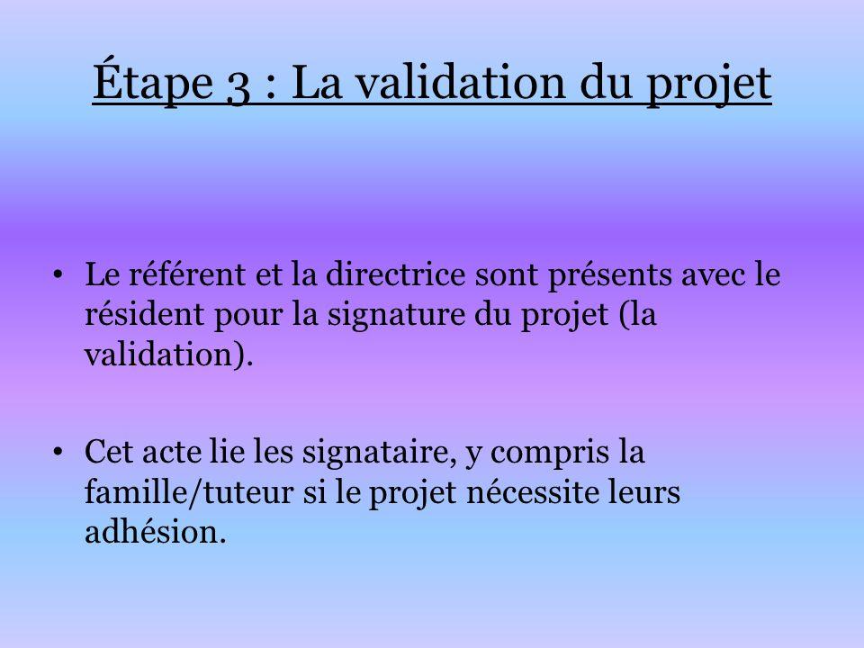 Étape 3 : La validation du projet