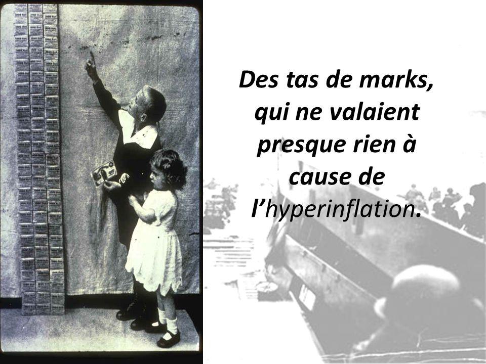 Des tas de marks, qui ne valaient presque rien à cause de l'hyperinflation.