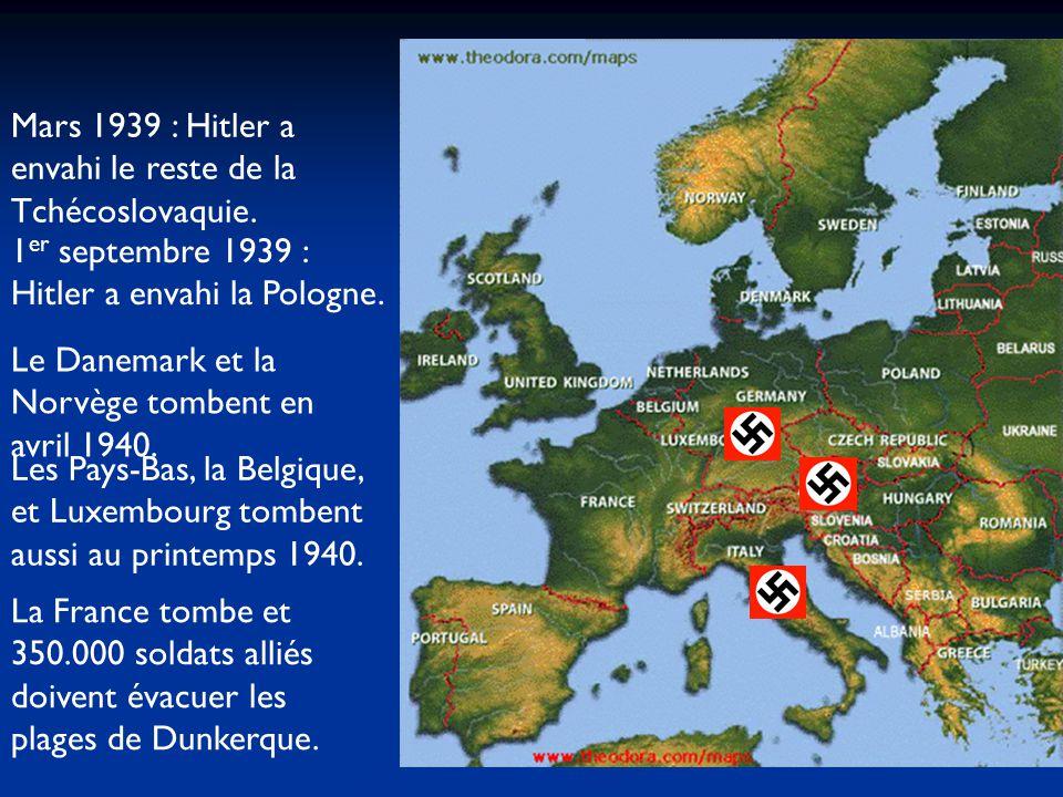 Mars 1939 : Hitler a envahi le reste de la Tchécoslovaquie.
