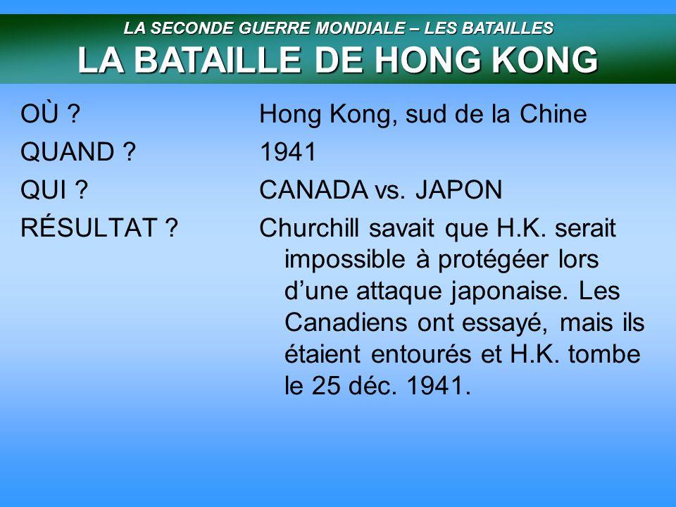 LA SECONDE GUERRE MONDIALE – LES BATAILLES LA BATAILLE DE HONG KONG