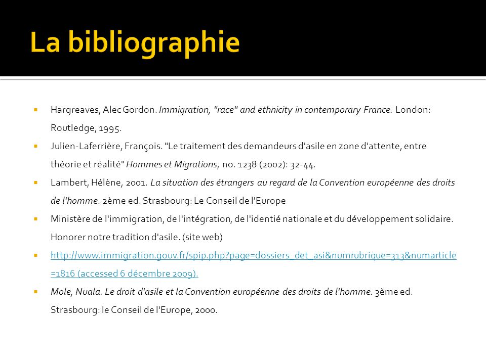 La bibliographie Hargreaves, Alec Gordon. Immigration, race and ethnicity in contemporary France. London: Routledge, 1995.
