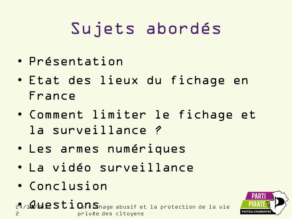 Sujets abordés Présentation Etat des lieux du fichage en France