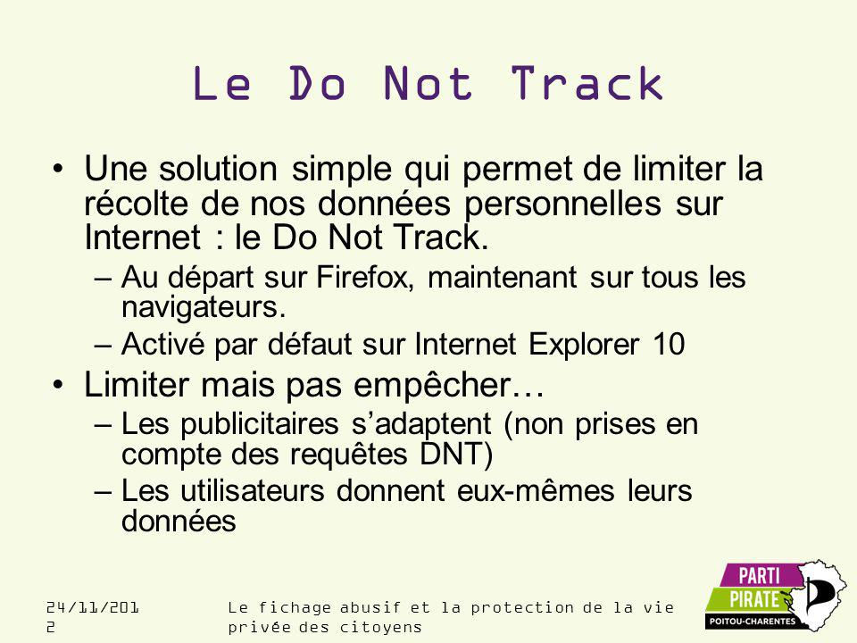 Le Do Not Track Une solution simple qui permet de limiter la récolte de nos données personnelles sur Internet : le Do Not Track.