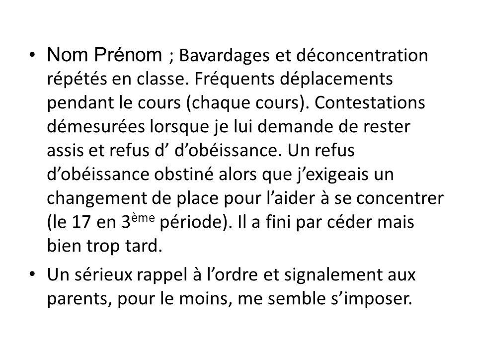 Nom Prénom ; Bavardages et déconcentration répétés en classe