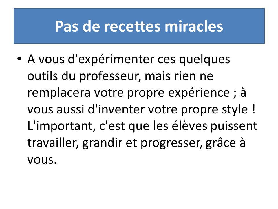 Pas de recettes miracles