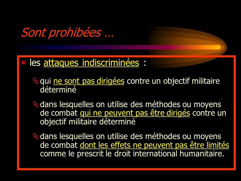 Sont prohibées … les attaques indiscriminées :