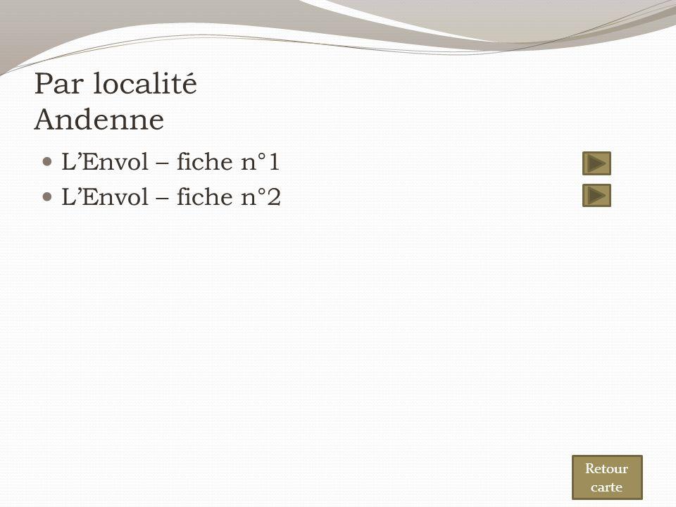 Par localité Andenne L'Envol – fiche n°1 L'Envol – fiche n°2