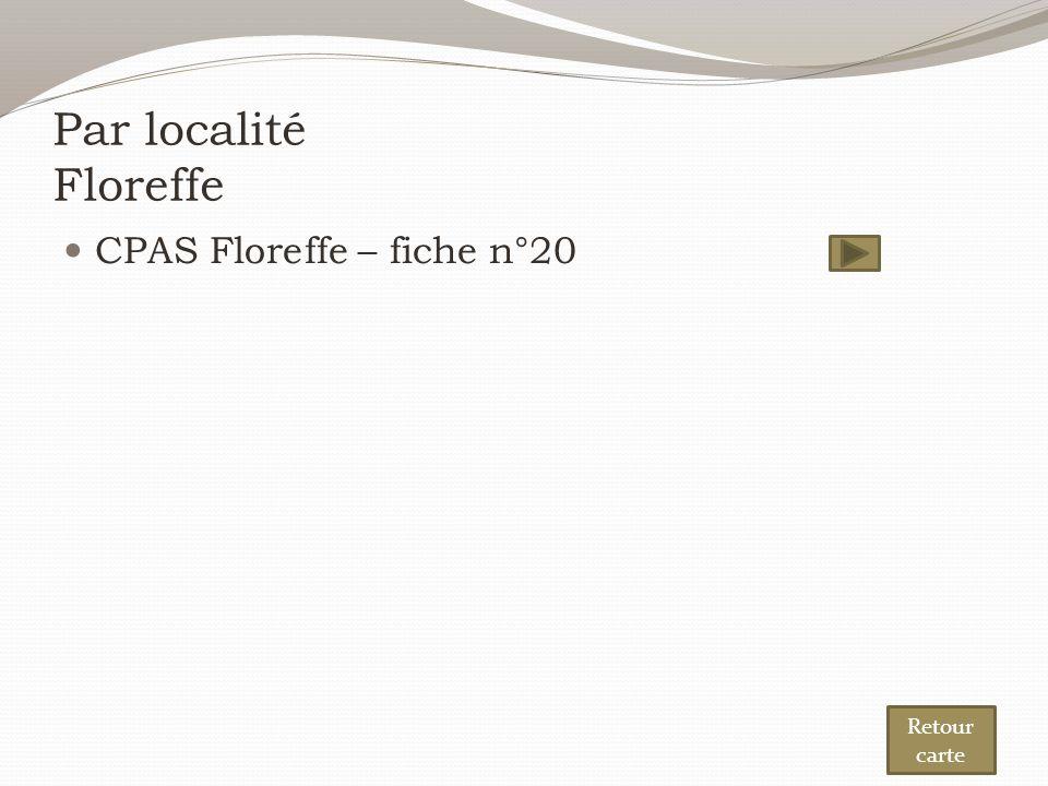 Par localité Floreffe CPAS Floreffe – fiche n°20 Retour carte